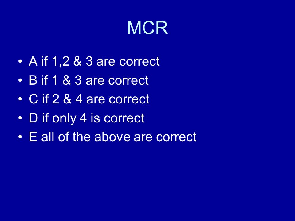 MCR A if 1,2 & 3 are correct B if 1 & 3 are correct