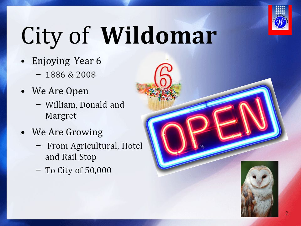 City of Wildomar Enjoying Year 6 We Are Open We Are Growing