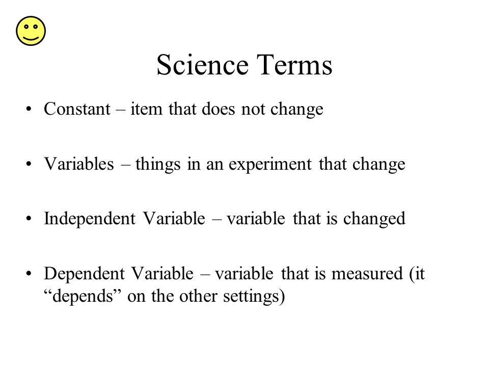 Science Terms Constant – item that does not change