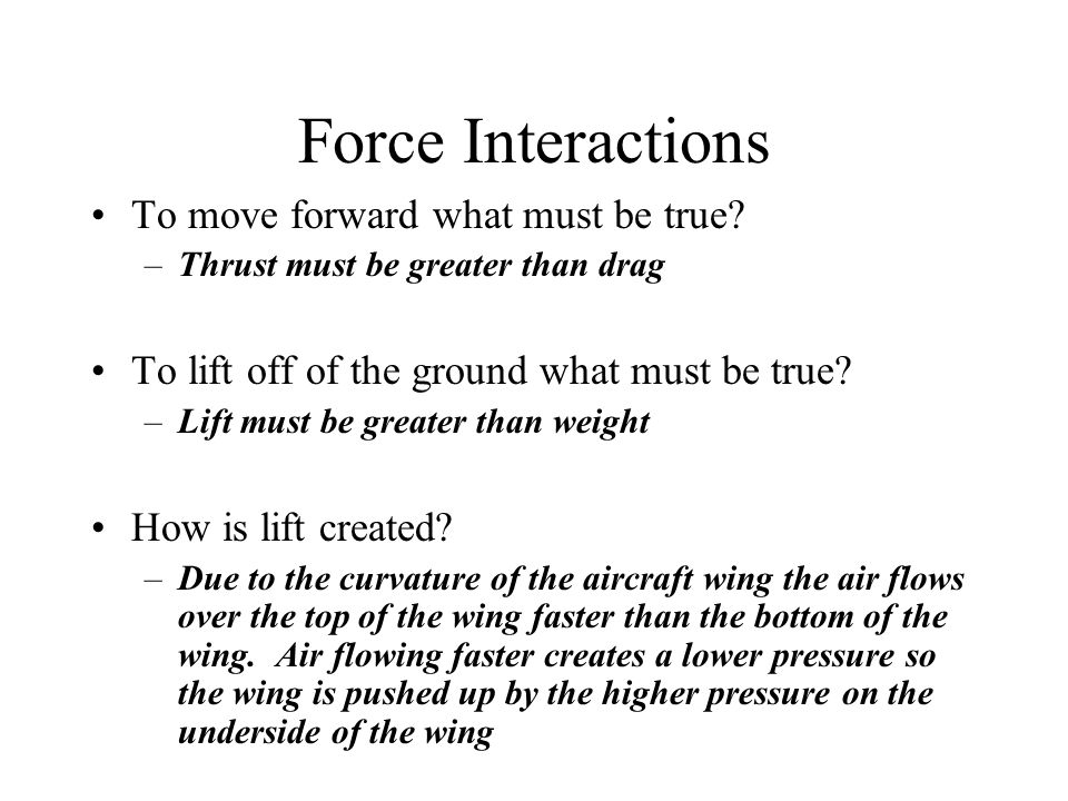 Force Interactions To move forward what must be true