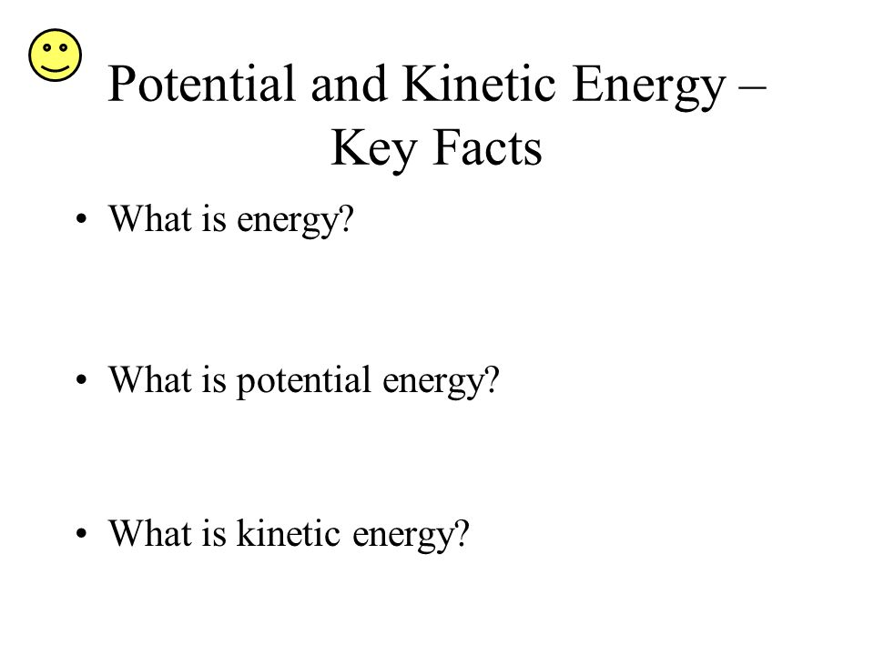 Potential and Kinetic Energy – Key Facts