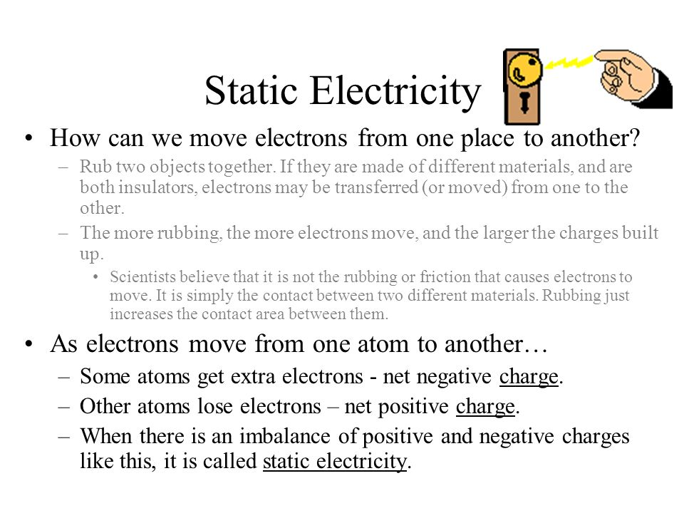 Static Electricity How can we move electrons from one place to another