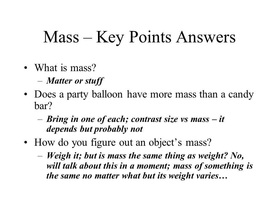 Mass – Key Points Answers