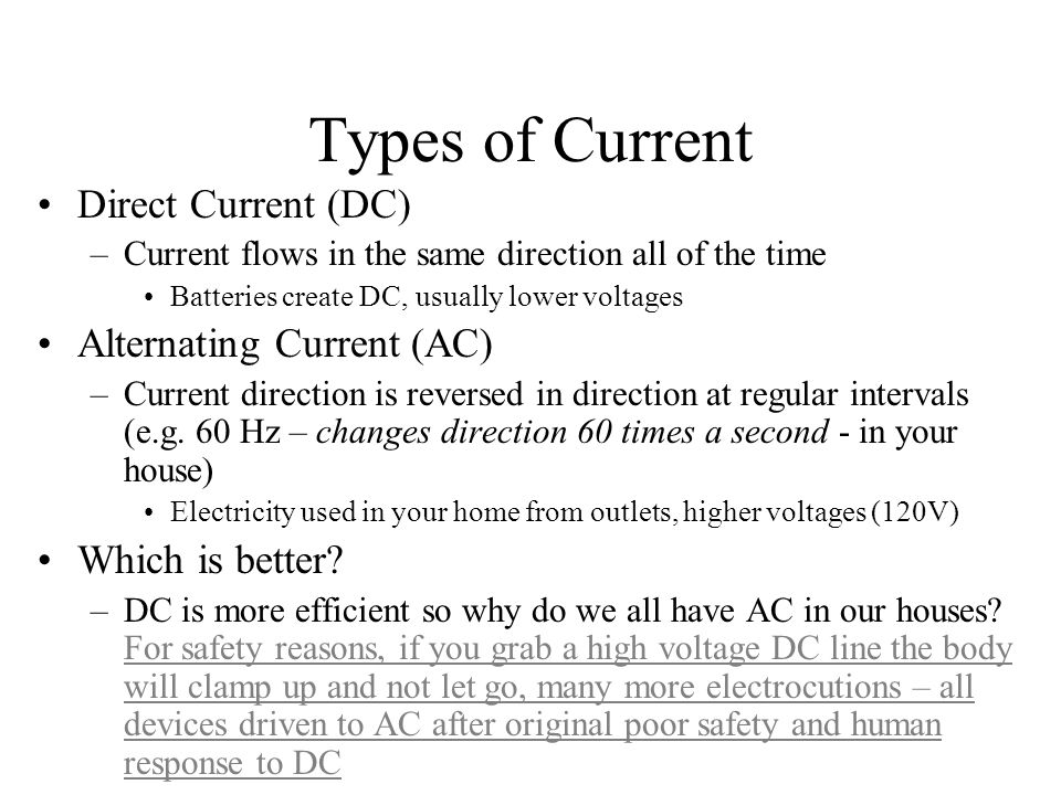 Types of Current Direct Current (DC) Alternating Current (AC)