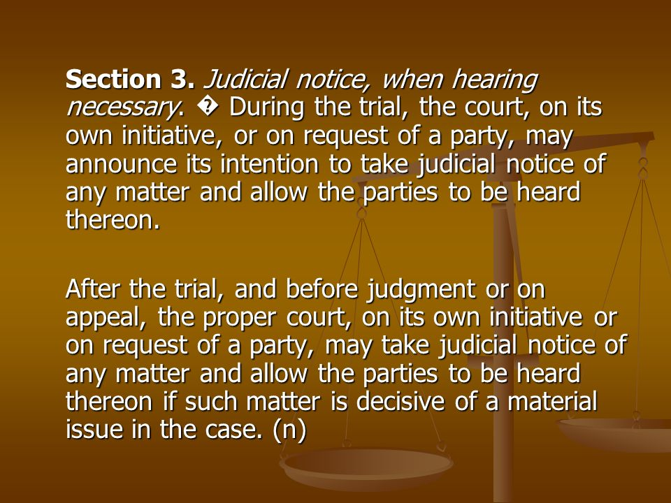Section 3. Judicial notice, when hearing necessary