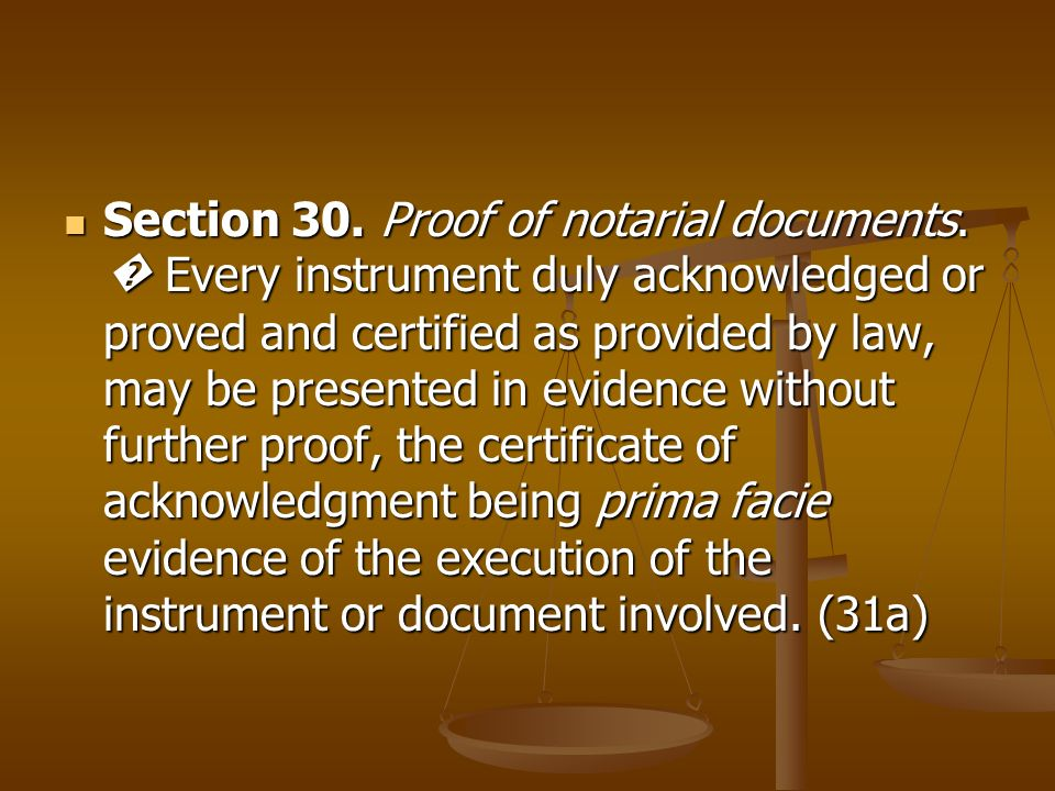 Section 30. Proof of notarial documents