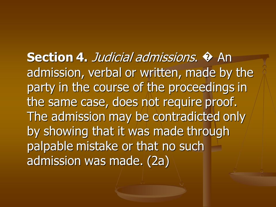 Section 4. Judicial admissions
