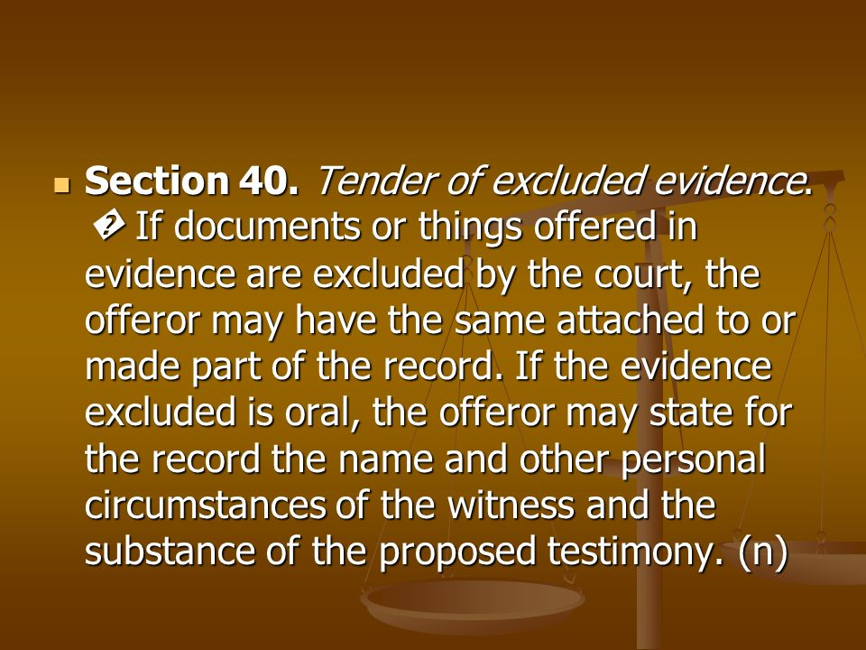 Section 40. Tender of excluded evidence