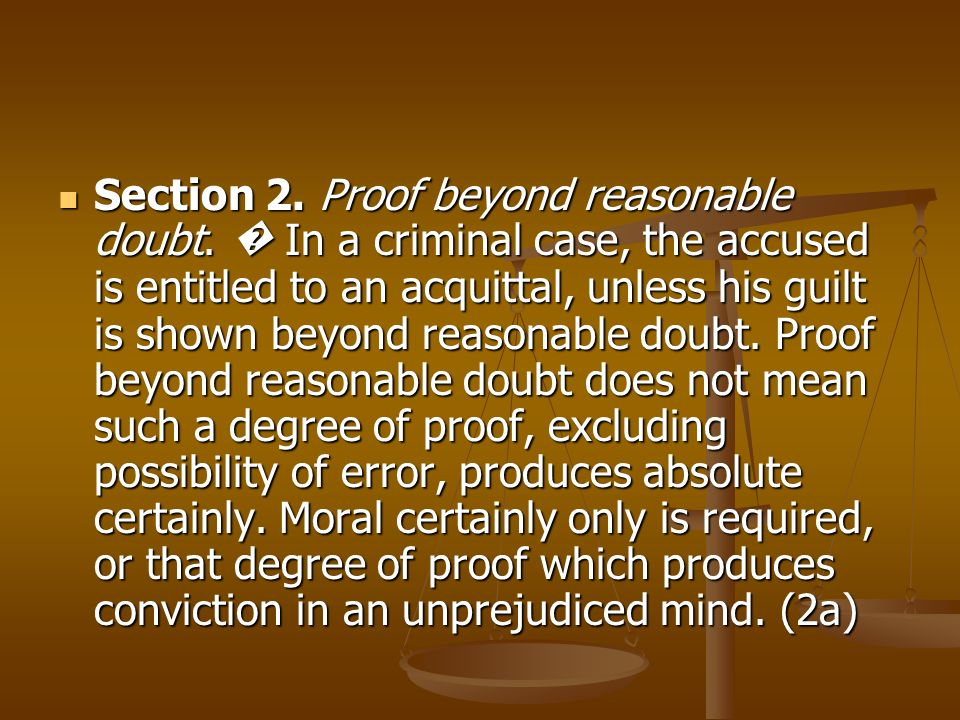 Section 2. Proof beyond reasonable doubt