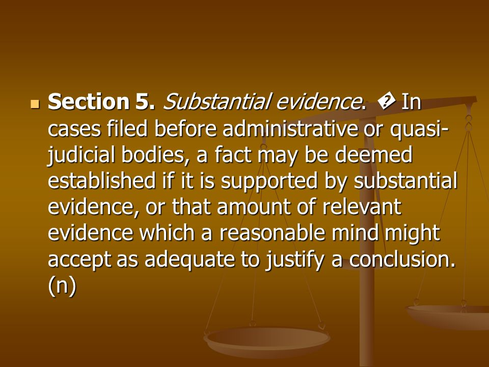 Section 5. Substantial evidence