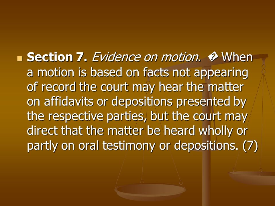 Section 7. Evidence on motion