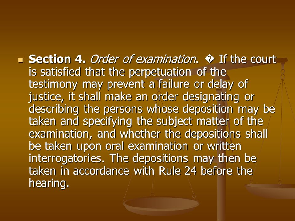 Section 4. Order of examination