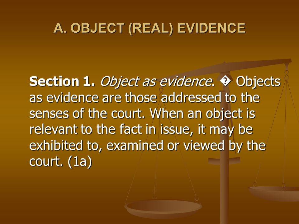 A. OBJECT (REAL) EVIDENCE