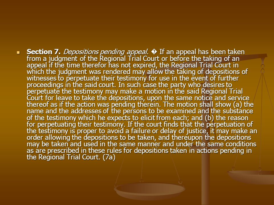 Section 7. Depositions pending appeal