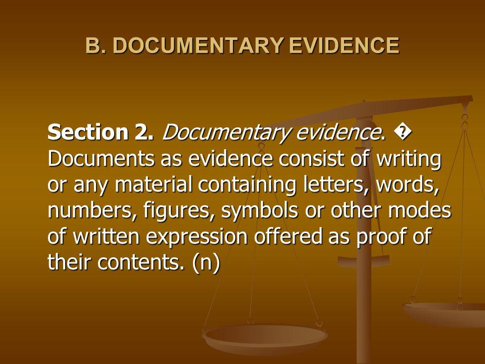 B. DOCUMENTARY EVIDENCE