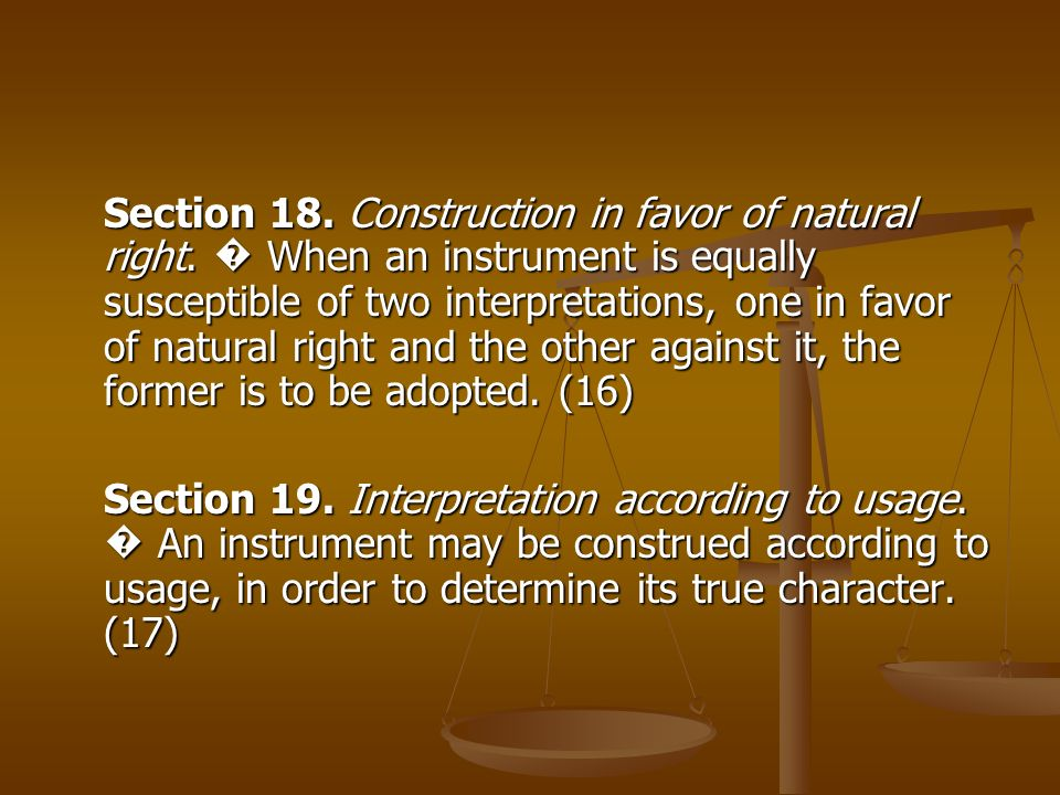 Section 18. Construction in favor of natural right