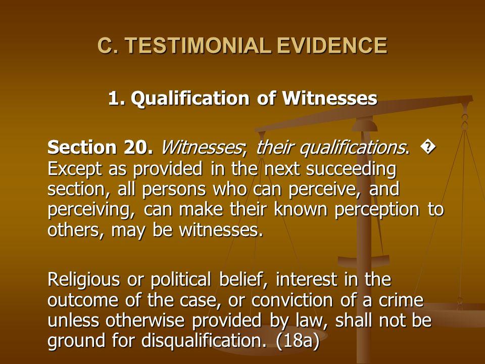 C. TESTIMONIAL EVIDENCE