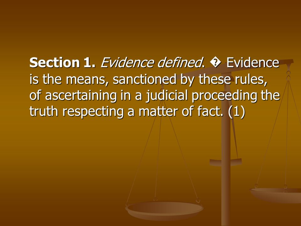 Section 1. Evidence defined