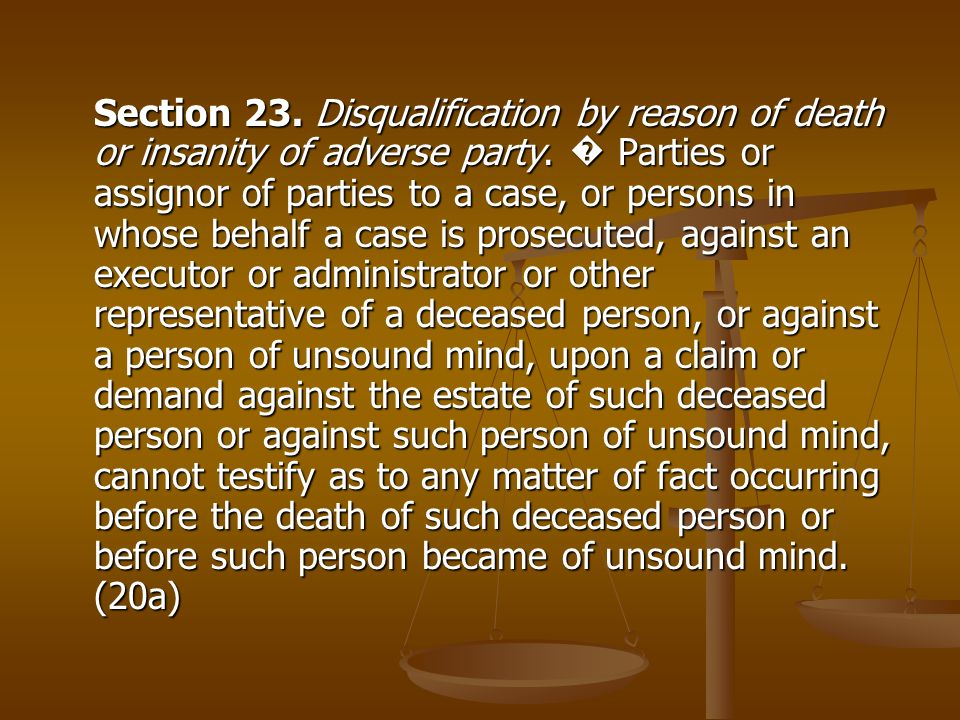 Section 23. Disqualification by reason of death or insanity of adverse party.