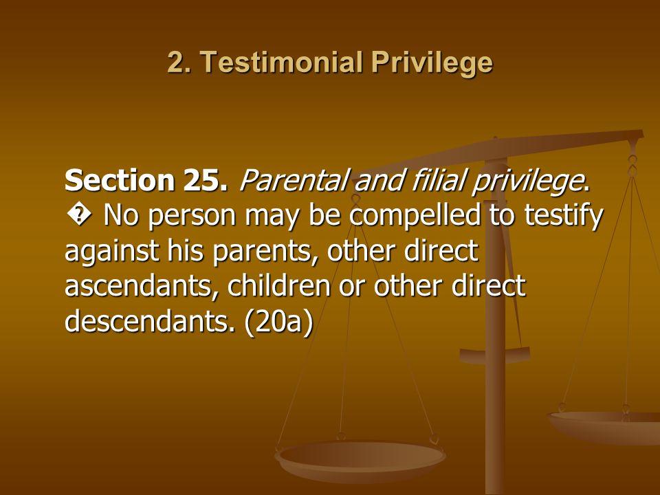 2. Testimonial Privilege