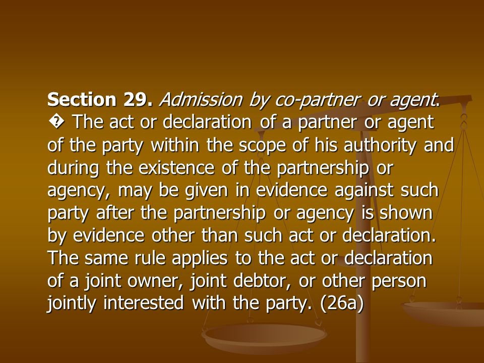 Section 29. Admission by co-partner or agent
