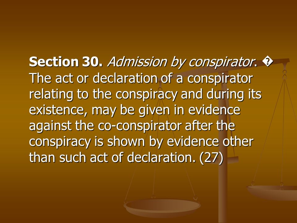 Section 30. Admission by conspirator