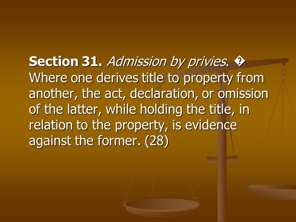 Section 31. Admission by privies