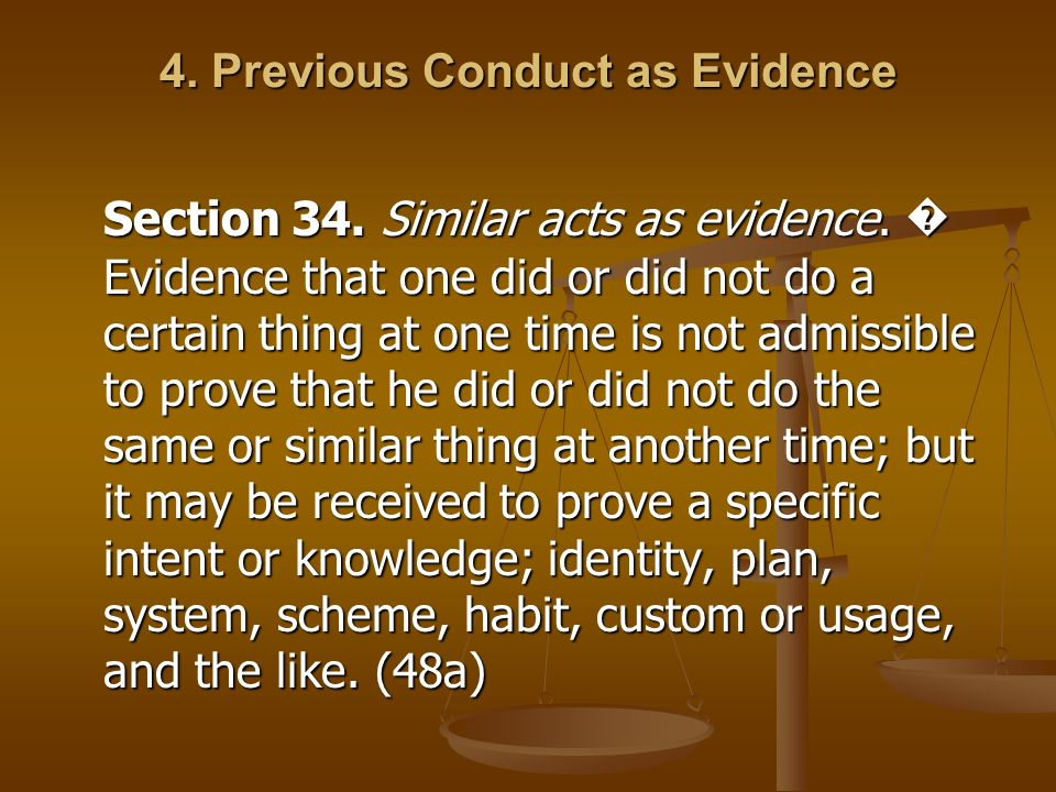 4. Previous Conduct as Evidence