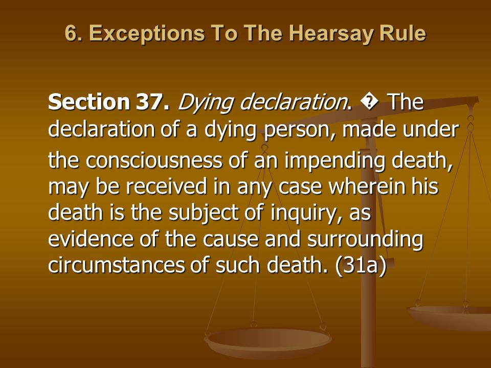 6. Exceptions To The Hearsay Rule