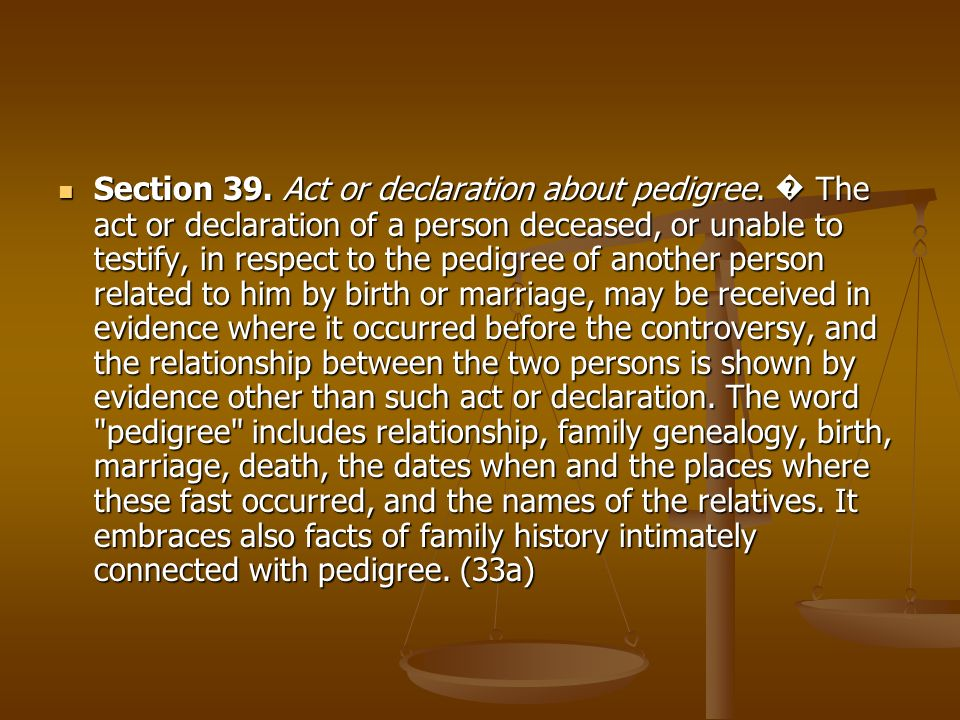 Section 39. Act or declaration about pedigree