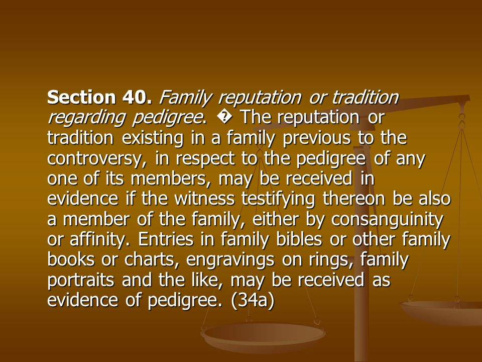 Section 40. Family reputation or tradition regarding pedigree