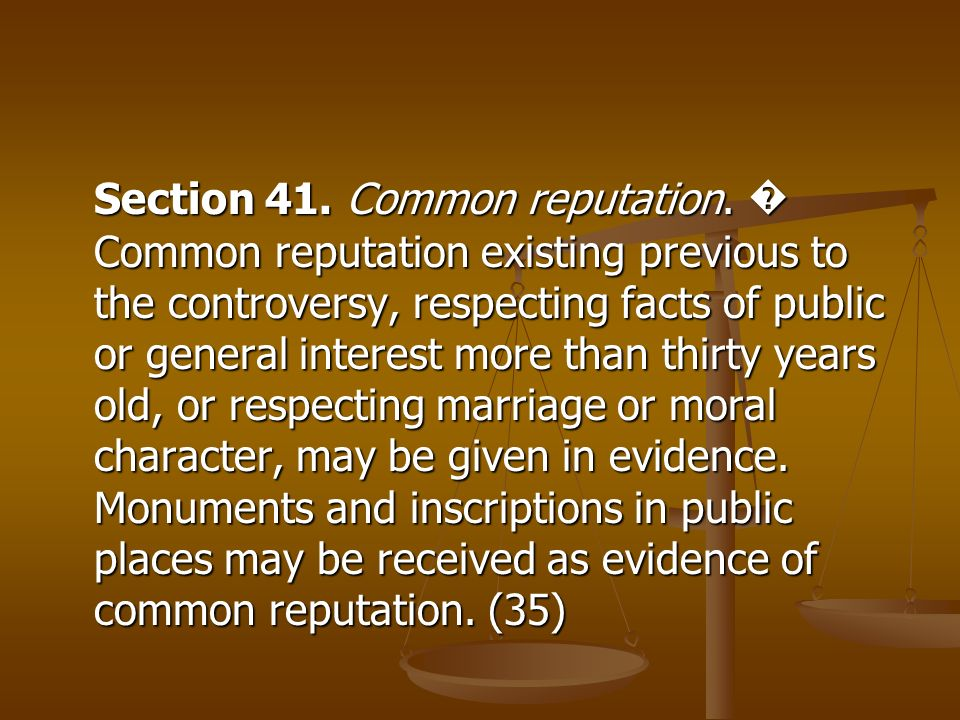 Section 41. Common reputation