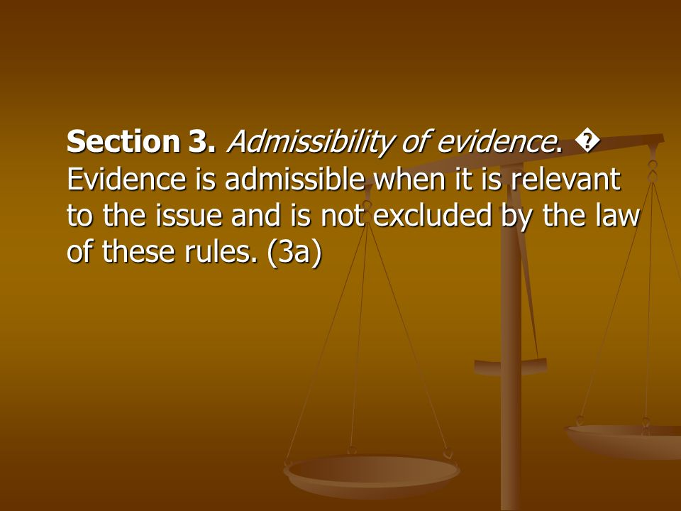 Section 3. Admissibility of evidence