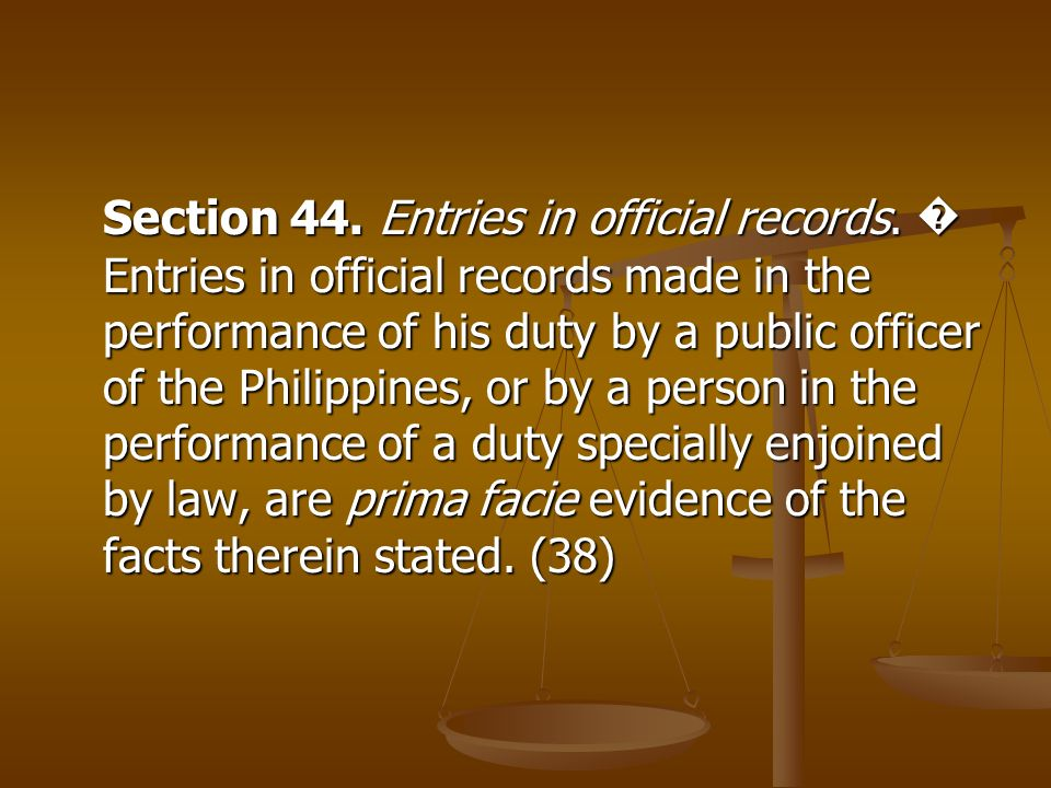 Section 44. Entries in official records