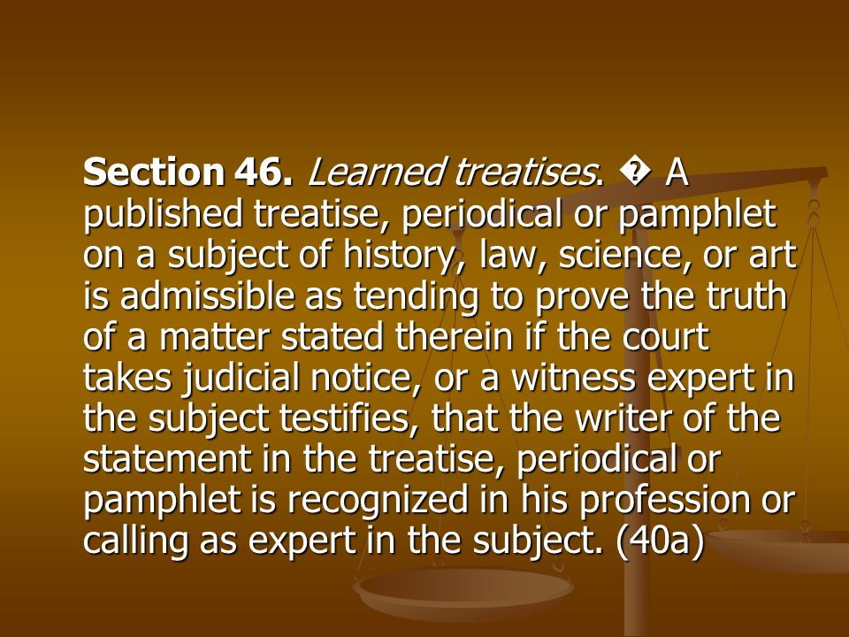 Section 46. Learned treatises