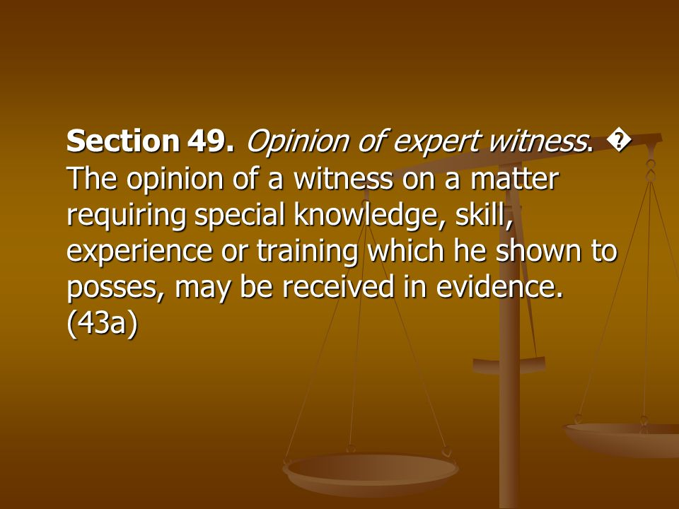 Section 49. Opinion of expert witness