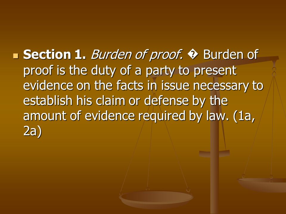 Section 1. Burden of proof