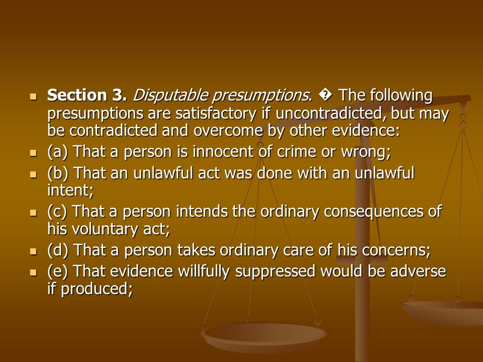 Section 3. Disputable presumptions