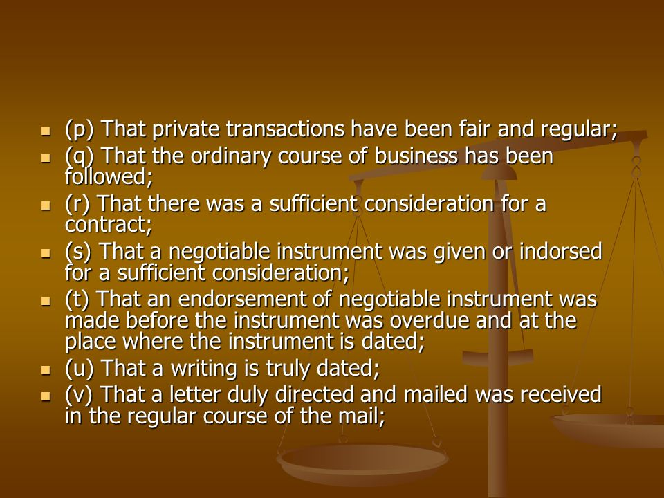 (p) That private transactions have been fair and regular;