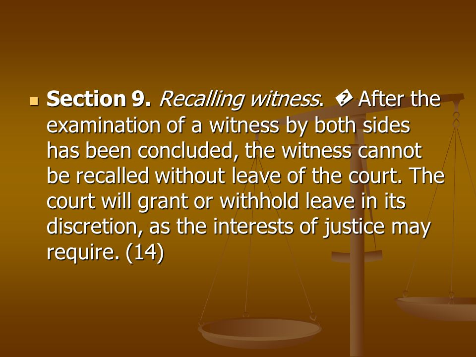 Section 9. Recalling witness