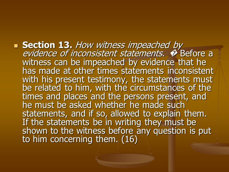 Section 13. How witness impeached by evidence of inconsistent statements.