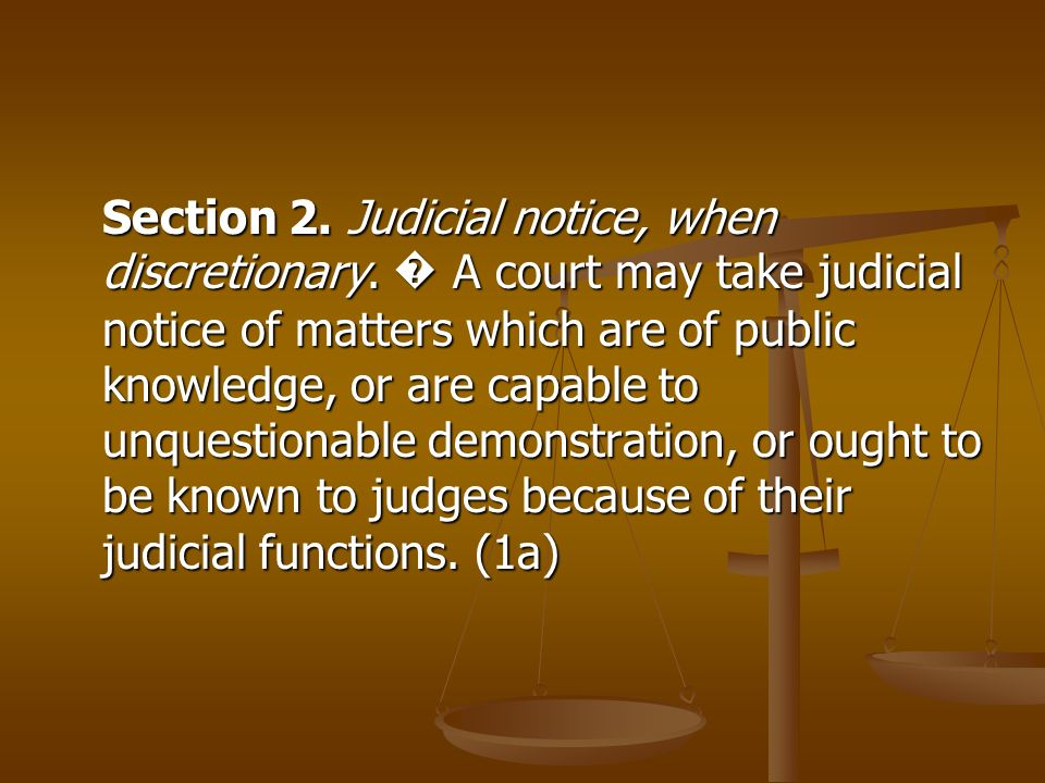 Section 2. Judicial notice, when discretionary