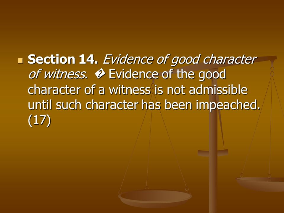 Section 14. Evidence of good character of witness