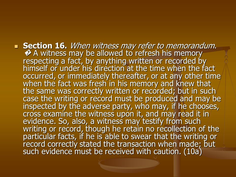 Section 16. When witness may refer to memorandum