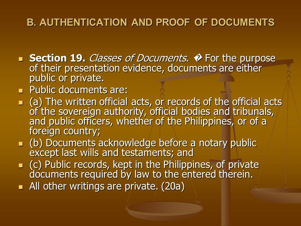 B. AUTHENTICATION AND PROOF OF DOCUMENTS