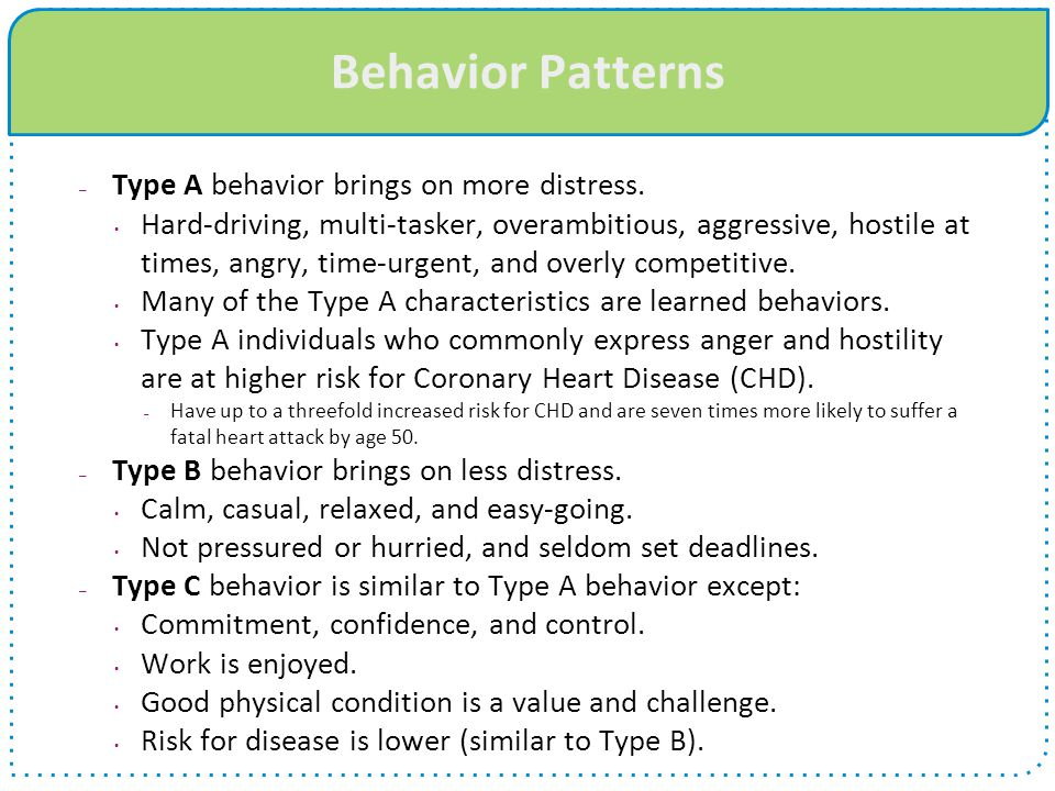Behavior Patterns Type A behavior brings on more distress.