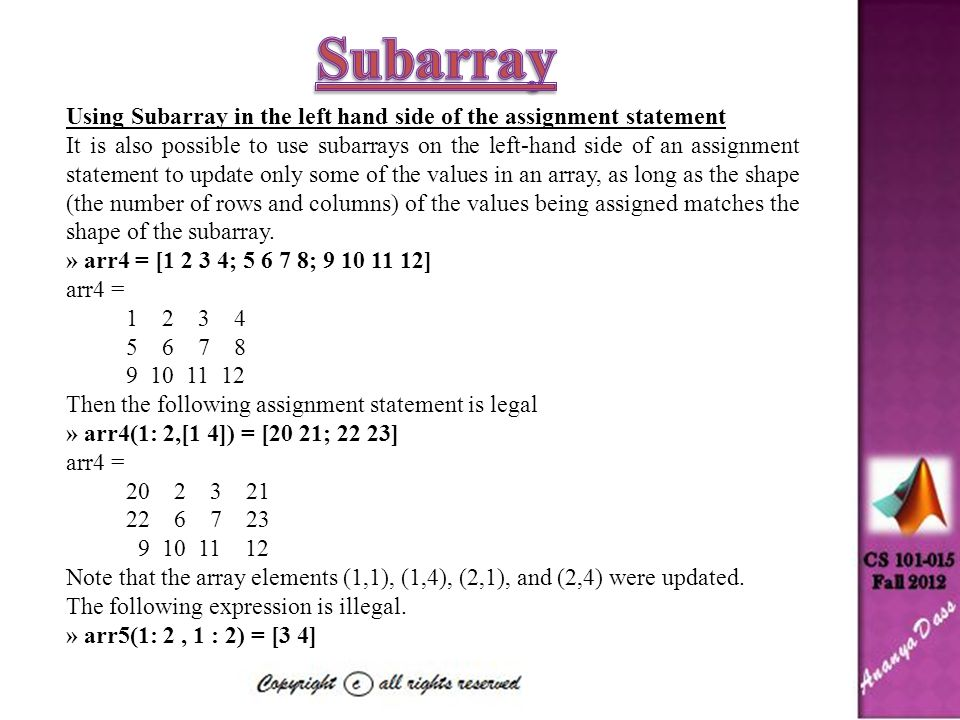 Subarray Using Subarray in the left hand side of the assignment statement.