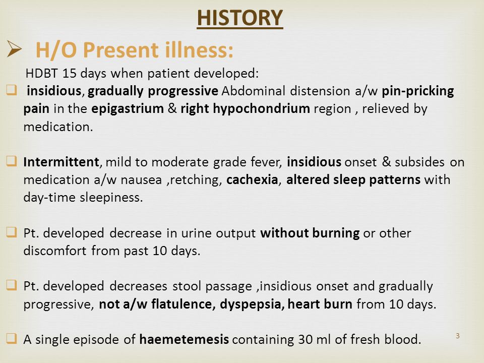 HISTORY H/O Present illness: HDBT 15 days when patient developed: