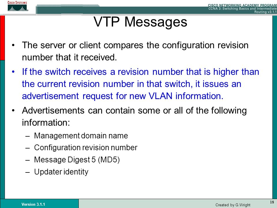 VTP Messages The server or client compares the configuration revision number that it received.