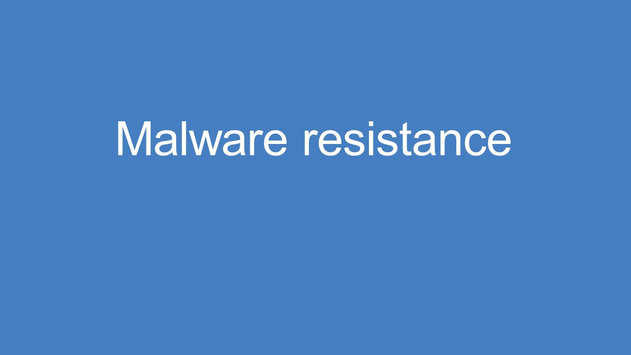 Malware resistance